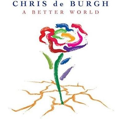 Chris De Burgh BETTER WORLD CD
