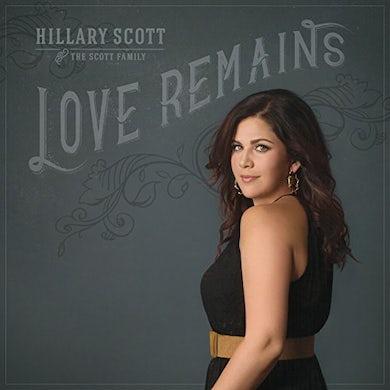 Hillary Scott & The Scott Family LOVE REMAINS Vinyl Record