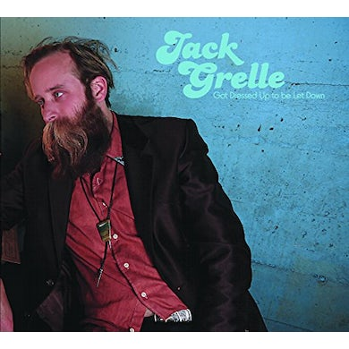 Jack Grelle GOT DRESSED UP TO BE LET DOWN Vinyl Record