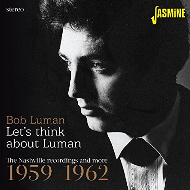 Bob Luman LETS THINK ABOUT LUMAN: NASHVILLE RECORDINGS 59-62 CD
