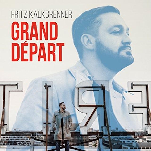 Fritz Kalkbrenner GRAND DEPART CD