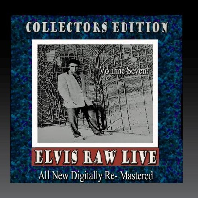 Elvis Presley RAW LIVE - VOLUME 7 CD