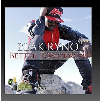 Blak Ryno BETTER TOMORROW CD