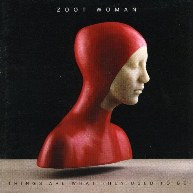 Zoot Woman THINGS ARE WHAT THEY USED TO BE CD
