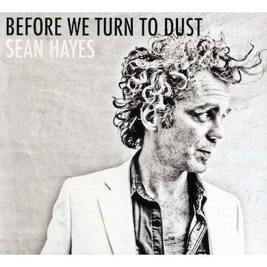 Sean Hayes BEFORE WE TURN TO DUST CD
