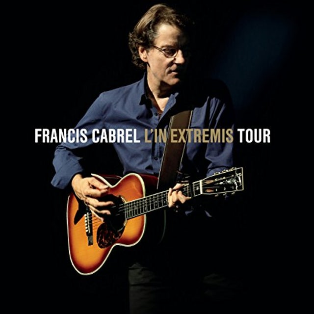 Francis Cabrel L'IN EXTREMIS TOUR CD
