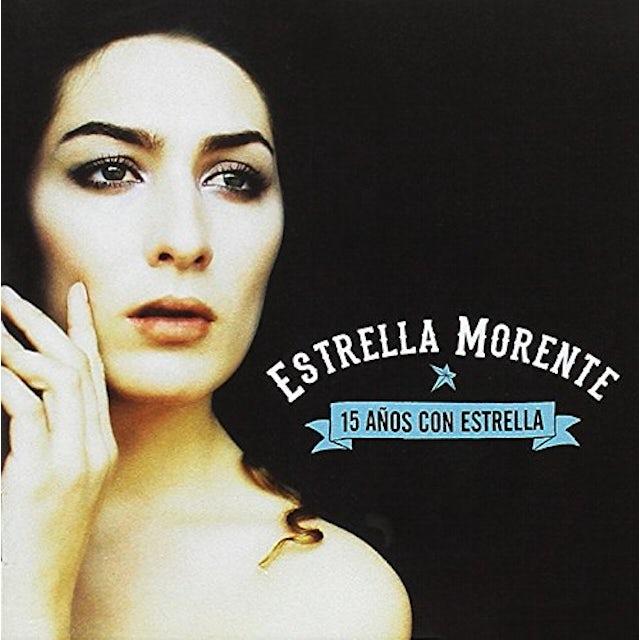 Estrella Morente 15 ANOS CON ESTRELLA CD