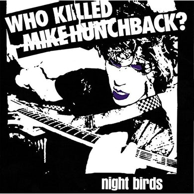Night Birds WHO KILLED MIKE HUNCHBACK Vinyl Record