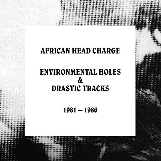 African Head Charge ENVIRONMENTAL HOLES & DRASTIC TRACKS: 1981-1986 CD