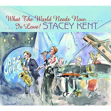 Stacey Kent WHAT THE WORLD NEEDS NOW IS LOVE CD