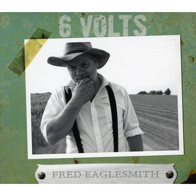 Fred Eaglesmith 6 VOLTS CD