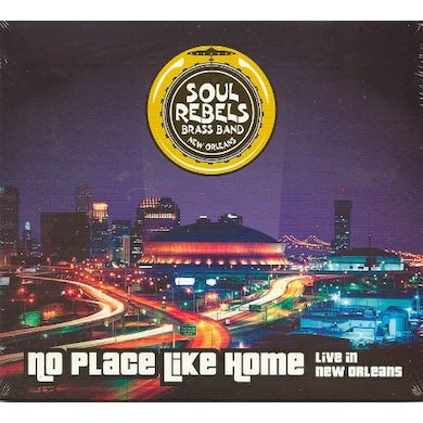 Soul Rebels NO PLACE LIKE HOME: LIVE IN NEW ORLEANS CD