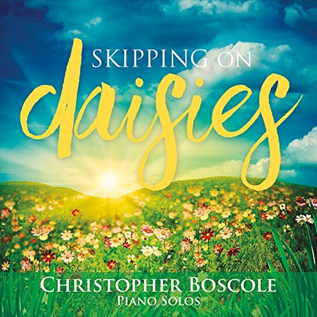 Christopher Boscole SKIPPING ON DAISIES CD