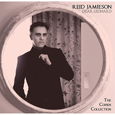 Reid Jamieson DEAR LEONARD: THE COHEN COLLECTION CD