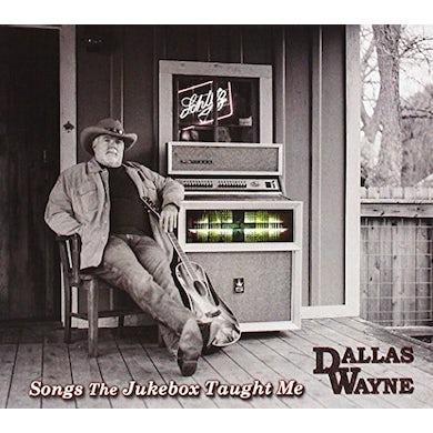 Dallas Wayne SONGS THE JUKEBOX TAUGHT ME CD