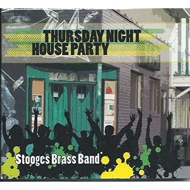 Stooges Brass Band THURSDAY NIGHT HOUSE PARTY CD