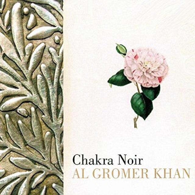 Al Gromer Khan CHAKRA NOIR CD