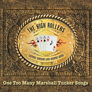 High Rollers ONE TOO MANY MARSHALL TUCKER SONGS CD