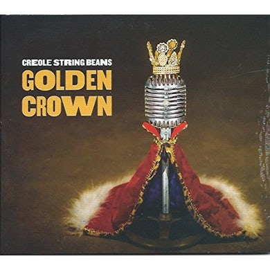 Creole String Beans GOLDEN CROWN CD