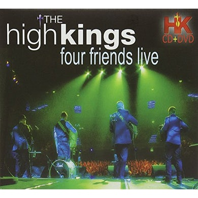High Kings FOUR FRIENDS LIVE CD