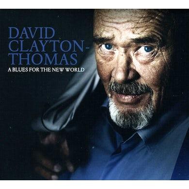 David Clayton-Thomas BLUES FOR THE NEW WORLD CD