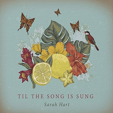 Sarah Hart TIL THE SONG IS SUNG CD