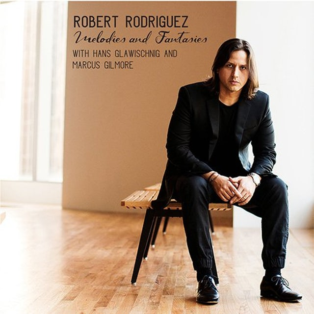 Robert Rodriguez MELODIES & FANTASIES CD