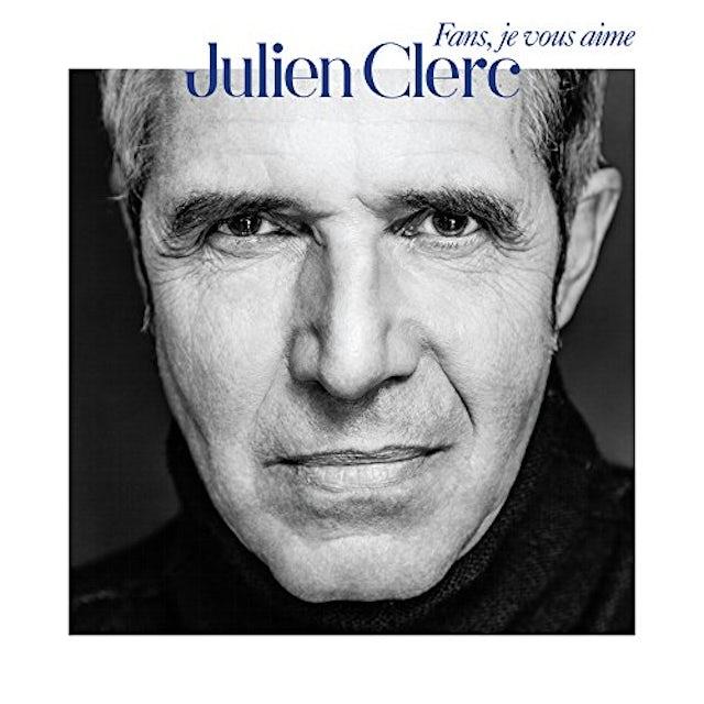 Julien Clerc FANS JE VOUS AIME CD