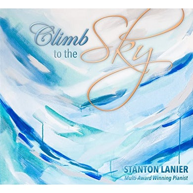 Stanton Lanier CLIMB TO THE SKY CD