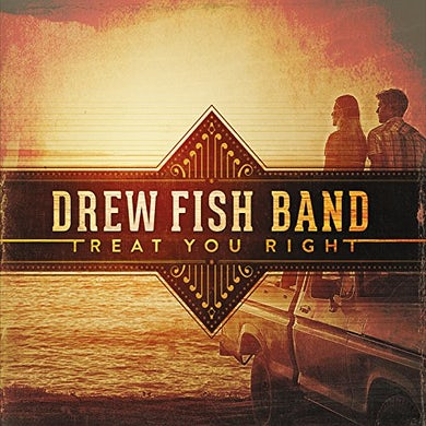 Drew Fish Band TREAT YOU RIGHT CD