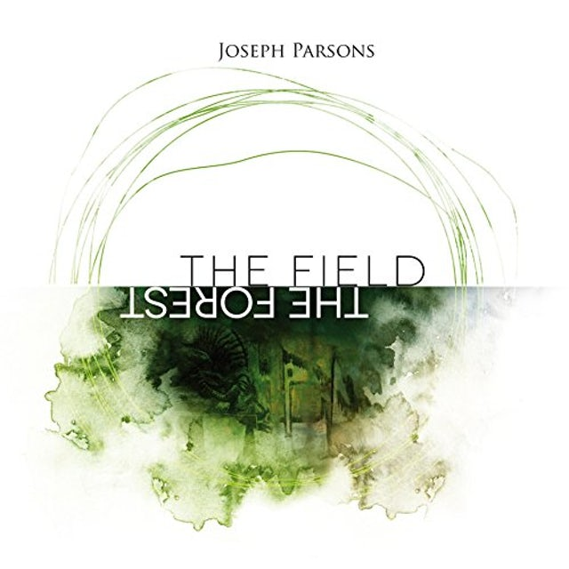 Joseph Parsons FIELD THE FOREST CD