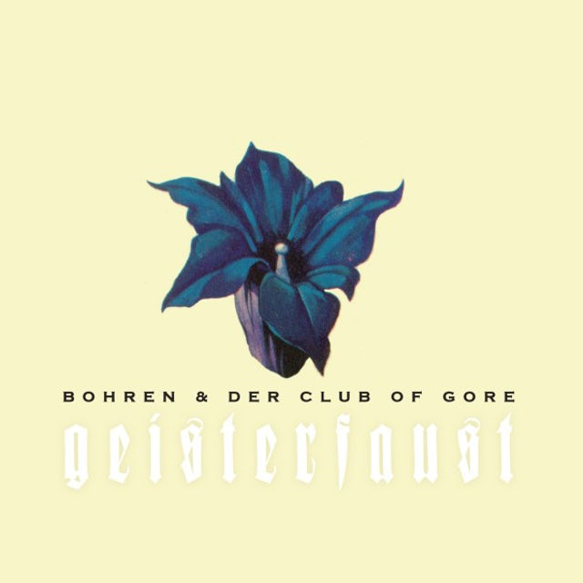 Bohren & Der Club Of Gore GEISTERFAUST CD