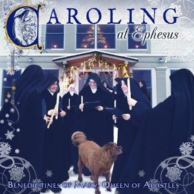 Benedictines Of Mary Queen Of Apostles CAROLING AT EPHESUS CD