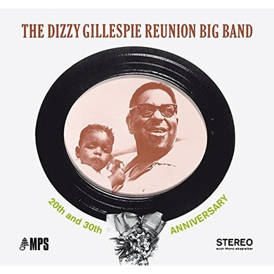 Dizzy Gillepsie GILLESPIE REUNION BIG BAND: 20TH & 30TH ANNIV. CD