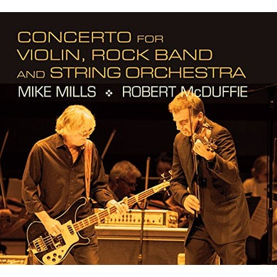 Mike Mills CONCERTO FOR VIOLIN ROCK BAND & STRING ORCHESTRA CD