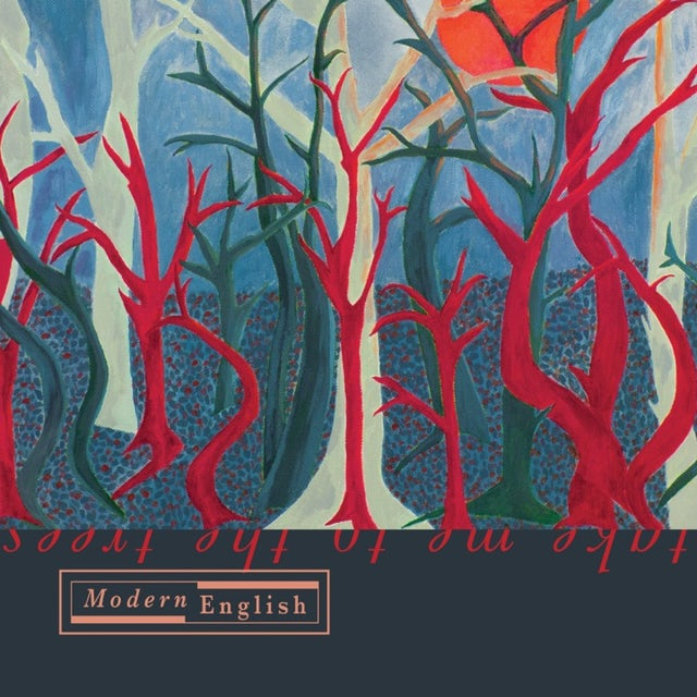 Modern English TAKE ME TO THE TREES CD