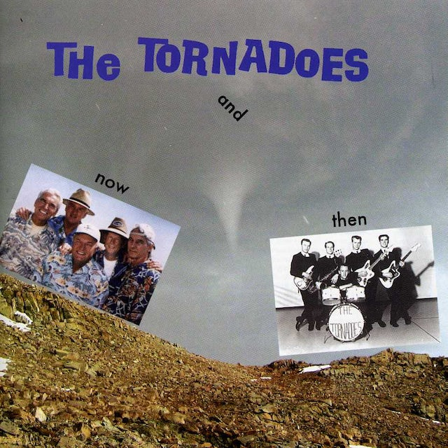 Tornadoes NOW AND THEN CD