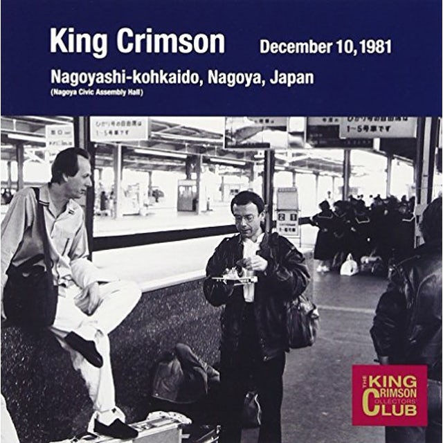 King Crimson COLLECTOR'S CLUB: 1981.12.10 NAGOYA CD