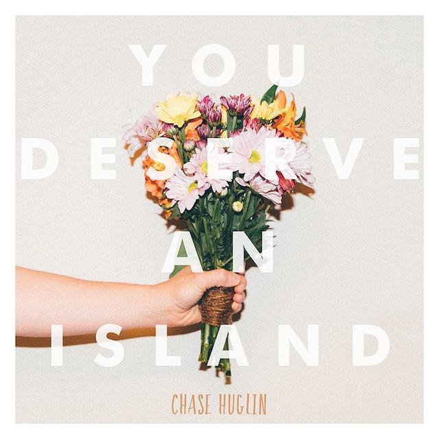 Chase Huglin YOU DESERVE AN ISLAND CD