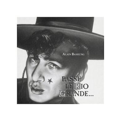 Alain Bashung PASSE LE RIO GRANDE Vinyl Record