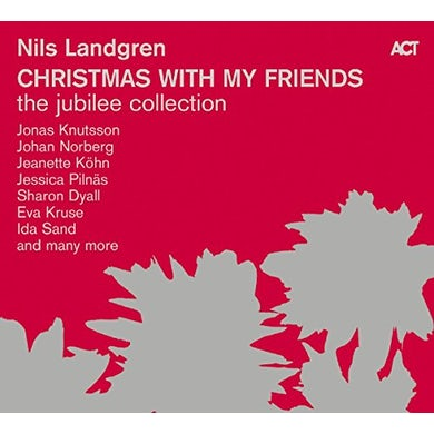 Nils Landgren CHRISTMAS WITH MY FRIENDS: JUBILEE COLLECTION CD