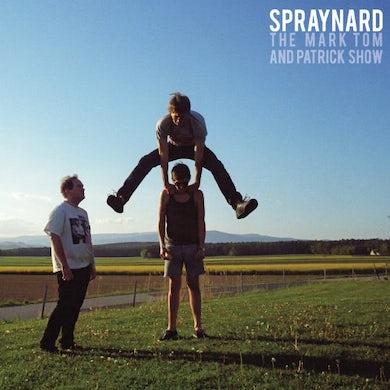 Spraynard MARK TOM & PATRICK SHOW Vinyl Record