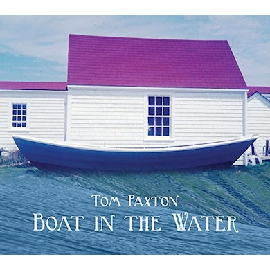 Tom Paxton BOAT IN THE WATER CD