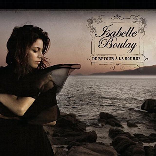 Isabelle Boulay DE RETOUR A LA SOURCE CD