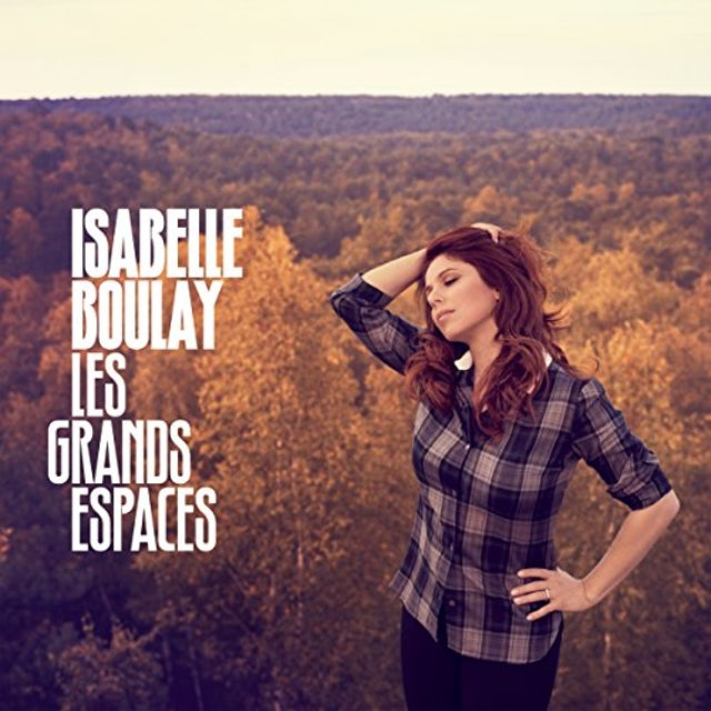 Isabelle Boulay LES GRANDS ESPACES CD