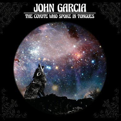 John Garcia COYOTE WHO SPOKE IN TONGUES CD
