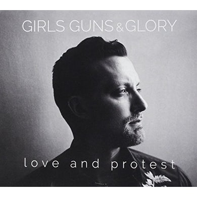 Girls Guns & Glory LOVE & PROTEST CD