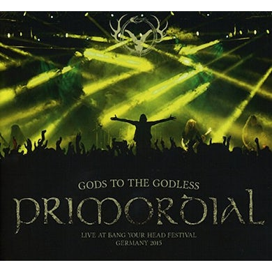 Primordial GODS TO THE GODLESS (LIVE AT BANG YOUR HEAD 2015) CD