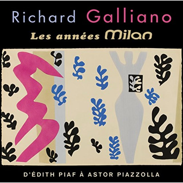 Richard Galliano LES ANNEES MILAN: D'EDITH PIAF A ASTOR PIAZZOLLA CD