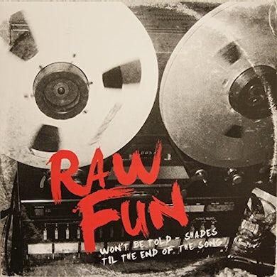 Raw Fun WON'T BE TOLD Vinyl Record